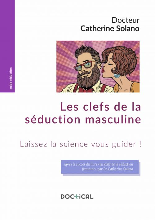 Doctical Les clefs de la seduction masculine couv 500x707 - Les clefs de la séduction masculine